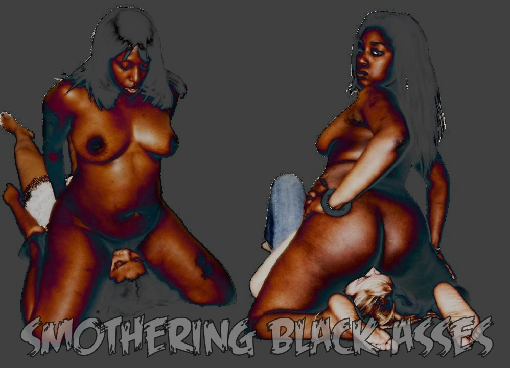 Enter Smothering Black Asses
